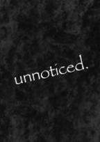 unnoticed.