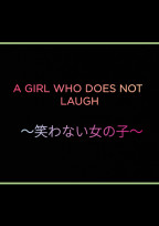 A girl who does not laugh