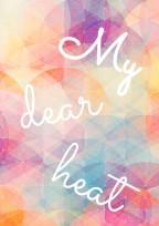 My dear heart