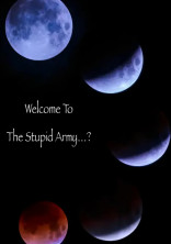 Welcome To The Stupid Army