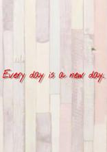 毎日は新しい。