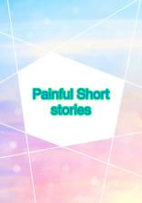 Painful Short stories