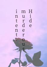 Hide murderous intent .