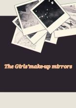 The Girls'make-up mirrors