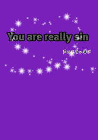 You are really sin(完)