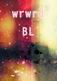 w.r.w.r.d.! BL