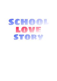 SchoolLoveStory