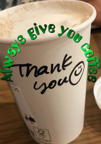 Always give you coffee…